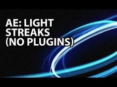 After Effects Tutorial: Awesome Light Streaks With No Plugins (Beginner) - YouTube