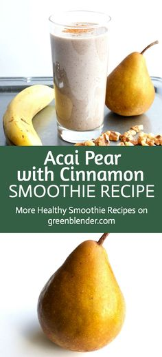 Acai Pear With Cinnamon Smoothie Recipe by Green Blender