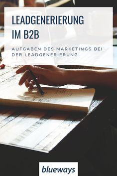 Aufgaben des #B2B-Marketings bei der #Leadgenerierung Online Marketing, Acceptance, Too Busy, Relationships, Internet Marketing