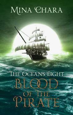 Ocean's Light (Blood of the Pirate BOOK 1) by Mina Chara Dystopian Future, Order Book, Treasure Maps, Superhero Movies, Book 1, Pirates, Blood, Creatures, Author
