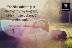 Każda kobieta jest dla mężczyzny bogiem... #Świętochowski-Aleksander,  #Cud, #Kobieta