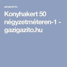 Konyhakert 50 négyzetméteren-1 - gazigazito.hu
