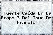 http://tecnoautos.com/wp-content/uploads/imagenes/tendencias/thumbs/fuerte-caida-en-la-etapa-3-del-tour-de-francia.jpg Tour de France. Fuerte caída en la etapa 3 del Tour de Francia, Enlaces, Imágenes, Videos y Tweets - http://tecnoautos.com/actualidad/tour-de-france-fuerte-caida-en-la-etapa-3-del-tour-de-francia/