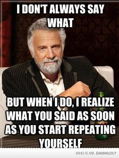 I Don't Always Say 'What?' - Damn! LOL