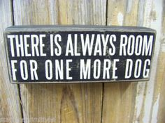 "PBK Wood Wooden 8"" x 3"" BOX SIGN ""There Is Always Room For One More Dog """