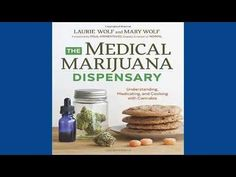 Download The Medical Marijuana Dispensary: Understanding, Medicating, and Cooking with Cannabis -