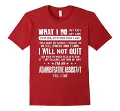Men's I'm an Administrator Assistant Till I Die T-Shirt Funny Tee 2XL Cranberry