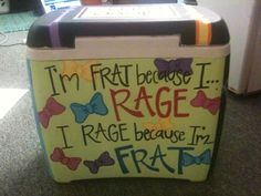Frat Rage hahaha   frat cooler.   #bowties. not in love with the color but like the bowties and the frat & rage saying
