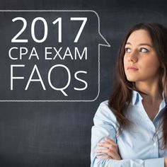 Got Questions About The 2017 CPA Exam Here Are Some Of Most Common FAQs