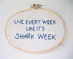 Live Every Week Like It's Shark Week Embroidery Hoop - 30 Rock