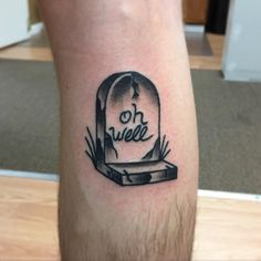 Tombstone tattoo idea.