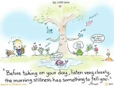 "Yogi Pal -  ""Before taking on your day, listen very closely, the morning stillness has something to tell you."""