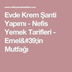 Evde Krem Şanti Yapımı - Nefis Yemek Tarifleri - Emel'in Mutfağı