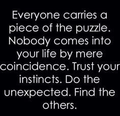 Everyone carries a piece of the puzzle