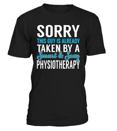Sorry This Guy Is Already Taken By A Smart & Sexy Physiotherapy #Physiotherapy