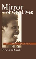 Mirror of Our Lives: Voices of Four Igbo Women