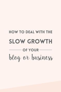 The slow growth of a blog or business is something that happens to many of us, but we rarely talk about it. Read about how I'm trying to overcome this. | blogging tips