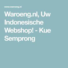 Waroeng.nl, Uw Indonesische Webshop! - Kue Semprong
