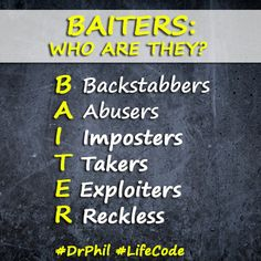 If someone is deliberately causing you pain or harm or putting you at risk or disregarding your well-being, that person is most certainly a BAITER! 6 Traits, Life Code, Self Help, Psychology, It Hurts, Advice, Wisdom, Thoughts, Truths