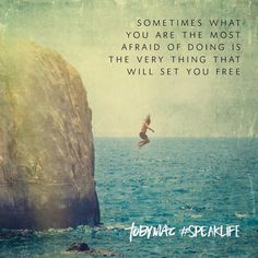 Sometimes facing that fear can lead to true freedom.