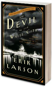 The Devil in the White City « Erik Larson : Best-selling Author of In the Garden of Beasts