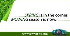 Spring is in the corner.  Mowing season is now.