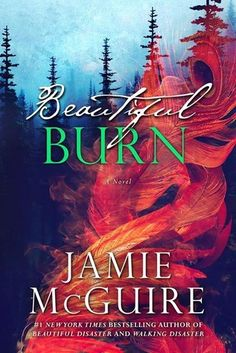 Beautiful Burn | Jamie McGuire | The Maddox Brothers #4 | Jan 31 | https://www.goodreads.com/book/show/23714544-beautiful-burn | #romance #newadult