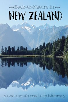 A back-to-nature road trip in New Zealand: a full itinerary with lots of tips and advice