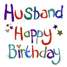 BIRTHDAY WISHES FOR HUSBAND - You will not find better http://www.all-greatquotes.com/happy-birthday-wishes-family/husbands-birthday/