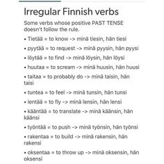 Irregular Finnish verbs Some verbs whose positive PAST TENSE doesn't follow the rule