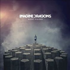 #4 Best Album of 2013: Night Visions - Imagine Dragons