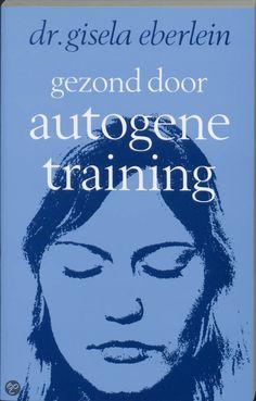 bol.com | Gezond Door Autogene Training, G. Eberlein | Boeken