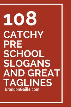 List of 108 Catchy Pre School Slogans and Great Taglines
