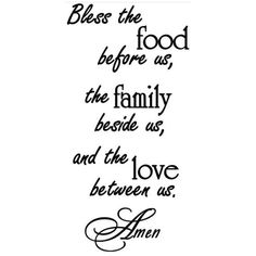 Bless the food before us, the family besides us, and the love between us. - Vinyl Wall Saying Available in the following sizes: 12w x 24h