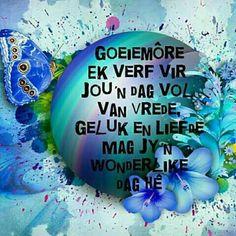 Good Morning Motivation, Good Morning Quotes, Lekker Dag, Goeie Nag, Goeie More, Afrikaans Quotes, Nighty Night, Love Rose, Cocktail Recipes