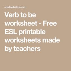 Verb to be worksheet - Free ESL printable worksheets made by teachers
