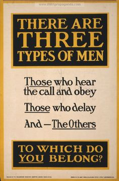 There are three types of men. Those who hear the call and obey, those who delay, and - the others. To which do you belong? | British WW1 Propaganda Poster