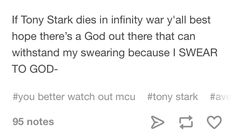 I will die with Tony if this happens. They'll have to drag my ass out of the theatre if he dies.. xD