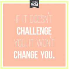 http://www.skinnymom.com/push-yourself-9-skinny-mom-challenges-to-conquer/