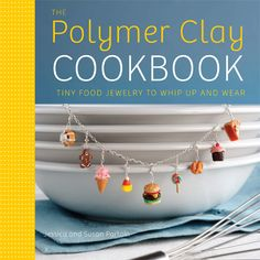 The Polymer Clay Cookbook - Yummy Cupcake - POTTERY, CERAMICS, POLYMER CLAY