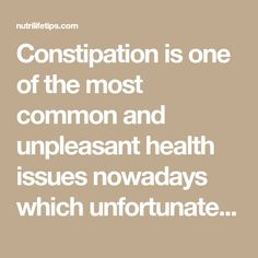Constipation is one of the most common and unpleasant health issues nowadays which unfortunately may affect babies as well. It is characterized by heaviness and pain in the stomach caused by feces buildup in the intestines. Cure For Constipation, Constipation Remedies, Natural Colon Cleanse, Colon Detox, Natural Cures, Natural Healing, Natural Detox, Au Natural, Natural Medicine