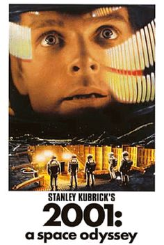 2001 : a space odyssey  No other movie has ever scared me and fascinated me more than this one