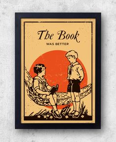 The Book Was Better Print book club library literature Doodle, Cool Posters, My New Room, Love Book, Book Design, Book Worms, Book Lovers, Childrens Books, Book Art