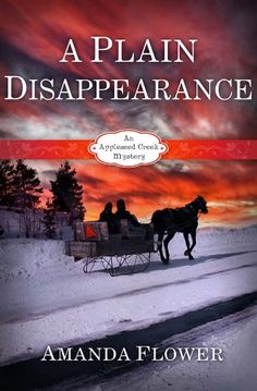 A Plain Disappearance (An Appleseed Creek Mystery book 3) by Amanda Flower --- my review http://montanamade.weebly.com/tell-tale-book-reviews/book-review-a-plain-disappearance-by-amanda-flower