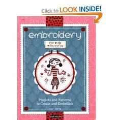 Embroidery for Little Miss Crafty: Projects and patterns to create and embellish: Helen Dardik: 9781600585982: Amazon.com: Books