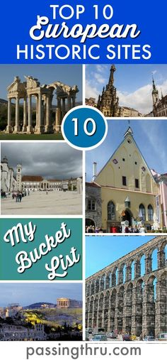History buffs! Our list of Top 10 European historic sites will inspire your bucket list!