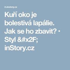Kuří oko je bolestivá lapálie. Jak se ho zbavit? • Styl / inStory.cz