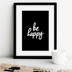 "Printable Art ""Be Happy"" Black and White Typographic Minimalist Wall Decor Inspirational Quote Handwritten Style"