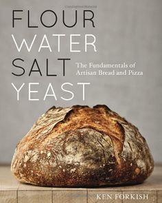 Flour Water Salt Yeast: The Fundamentals of Artisan Bread and Pizza: Ken Forkish. Great bread making book!
