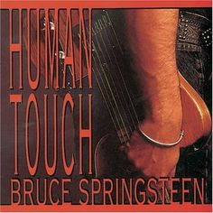 Human Touch-One of my favorite Bruce Songs